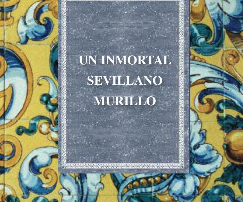 Presentación del libro: «UN INMORTAL SEVILLANO. MURILLO» de JUAN DE LA VEGA Y SANDOVAL, REAL ACADEMIA DE BELLAS ARTES DE SANTA ISABEL DE HUNGRÍA DE SEVILLA