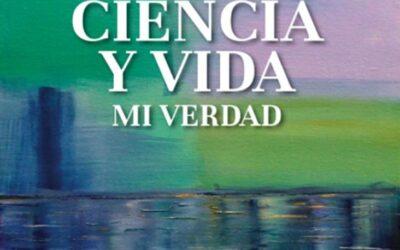 PRESENTACIÓN DEL LIBRO: «CIENCIA Y VIDA. MI VERDAD»